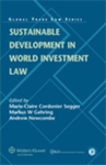 Sustainable Development in World Investment Law by Paul S. Kibel