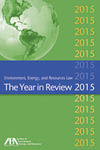 Environment, Energy, and Resources Law: The Year in Review - 2015