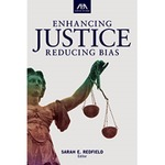 Enhancing Justice: Reducing Bias by Michele Benedetto Neitz