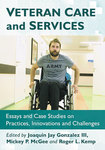 Veteran Care and Services: Essays and Case Studies on Practices, Innovations and Challenges