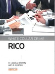 White Collar Crime: RICO, 2013 ed.