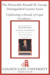 First Annual Chief Justice Ronald M. George Distinguished Lecture: Access to Justice in Times of Fiscal Crisis by Golden Gate University School of Law