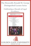 Second Annual Chief Justice Ronald M. George Distinguished Lecture: Women Chief Justices by Golden Gate University School of Law