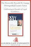 Fourth Annual Chief Justice Ronald M. George Distinguished Lecture: LBGT Issues in the Judiciary by Golden Gate University School of Law