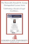 Fifth Annual Chief Justice Ronald M. George Distinguished Lecture: Veterans in the Judiciary by Golden Gate University School of Law