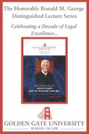 Eighth Annual Chief Justice Ronald M. George Distinguished Lecture: Judicial Insights with The Honorable Carlos Bea by Golden Gate University School of Law