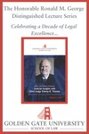 Ninth Annual Chief Justice Ronald M. George Distinguished Lecture: Judicial Insights with chief Judge Sidney R. Thomas by Golden Gate University School of Law